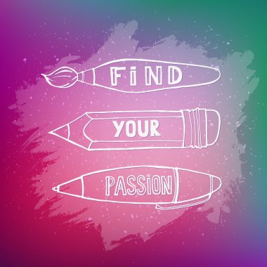 Find your passion.  Work motivation. Hand drawn inspirational and motivation phrase on blurred background. Conceptual lettering, calligraphy.  Motivation quote. stock vector