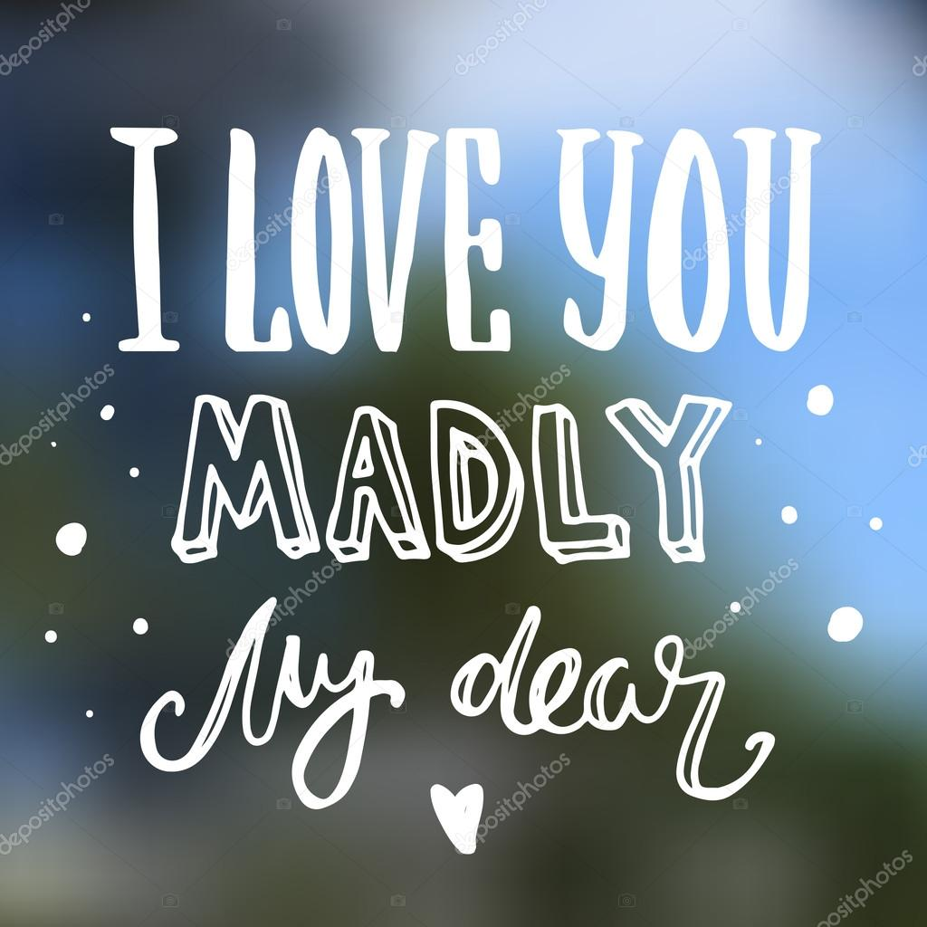 I Love You Madly My Dear Stock Vector Marialetta 96336282
