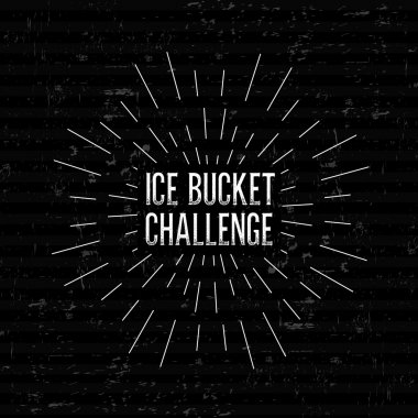 Abstract Creative concept vector design layout with text - ice bucket challenge. For web and mobile icon isolated on background, art template, retro elements, logos, badge, ink, labels, tag, old card.