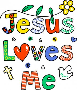 Sign that says Jesus Loves me .