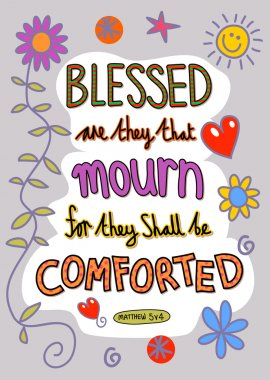 Blessed are they that mourn for they shall be comforted