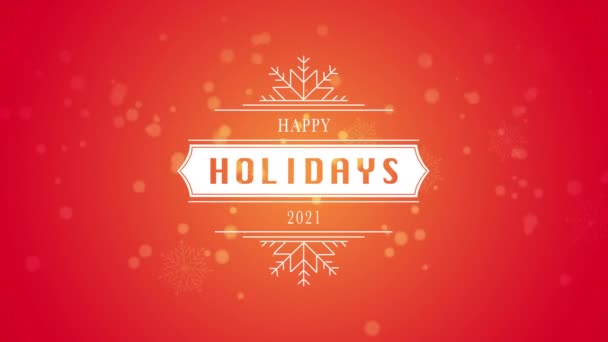 Animated closeup Happy Holidays and 2021 text, white snowflake and glitter on snow red background