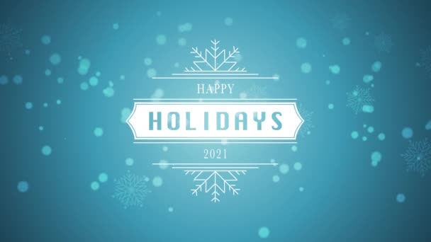 Animated closeup Happy Holidays and 2021 text, white snowflake and glitter on snow blue background