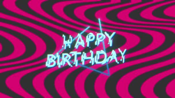 Animációs szöveg Boldog születésnapot és mozgás elvont neon hullámok és háromszög, diszkó háttér
