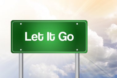 Let It Go Green Road Sign, Business Concep
