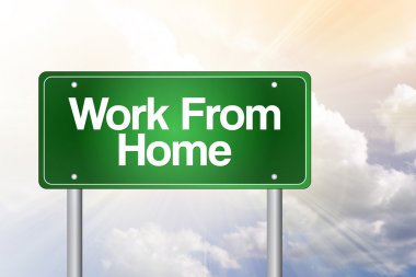 Work From Home Green Road Sign, business concep