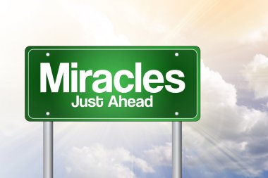 Miracles Green Road Sign, business concep