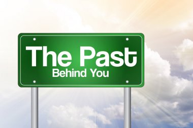 The Past, Behind You Green Road Sign, business concep