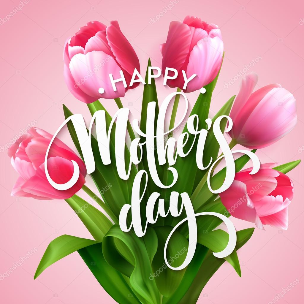 Happy Mothers Day lettering. Mothers day greeting card with Blooming  Tulip Flowers. Vector illustration