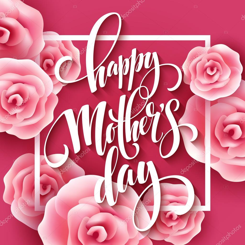 Happy Mothers Day lettering. Mothers day greeting card with Blooming Pink Rose Flowers. Vector illustration