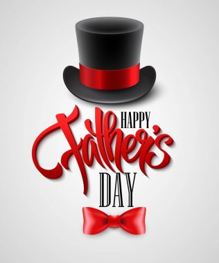 Black top hat isolated on white with text happy fathers day