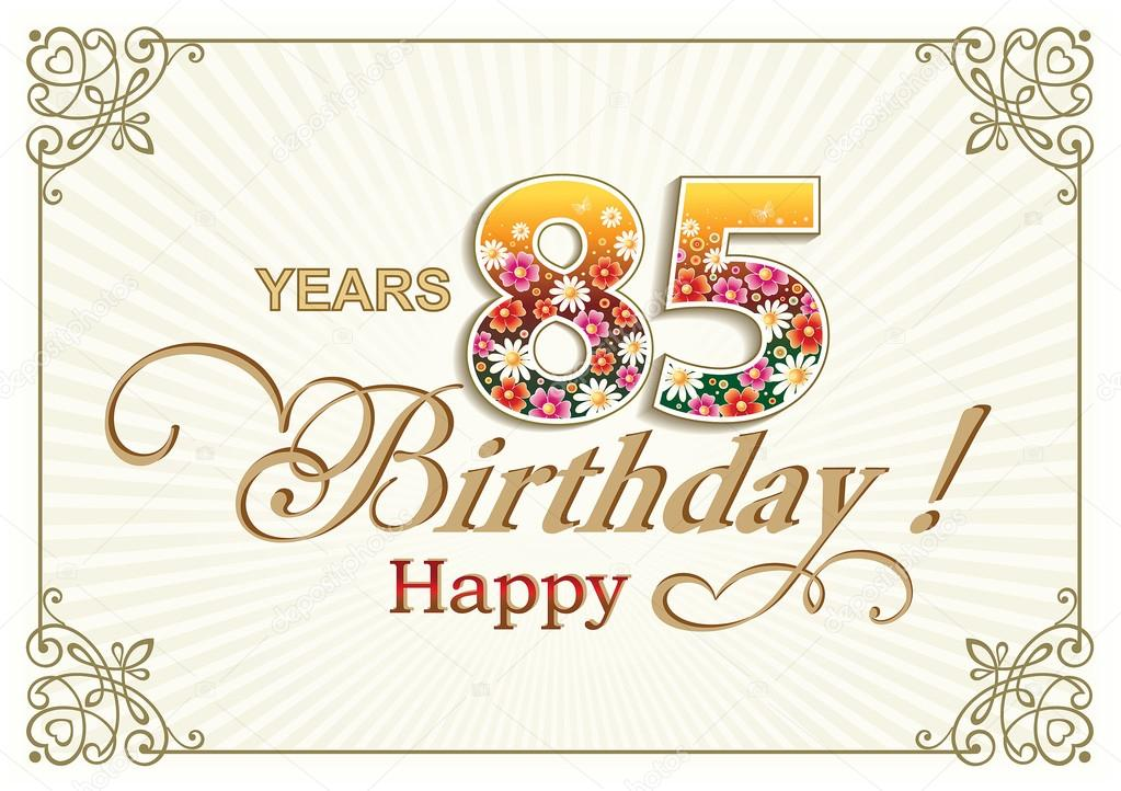 Auguri Di Buon Compleanno 85 Anni.Fotografie Buon Compleanno 85 Anni Cartolina D Auguri