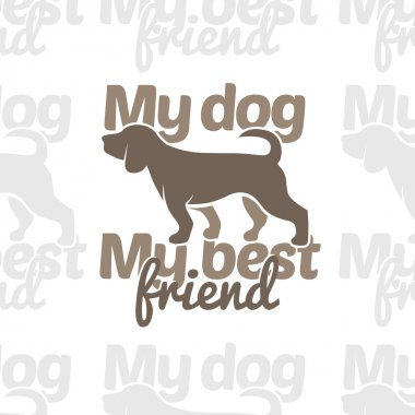 My dog my best friend design