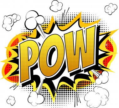 Pow - Comic book, cartoon expression.