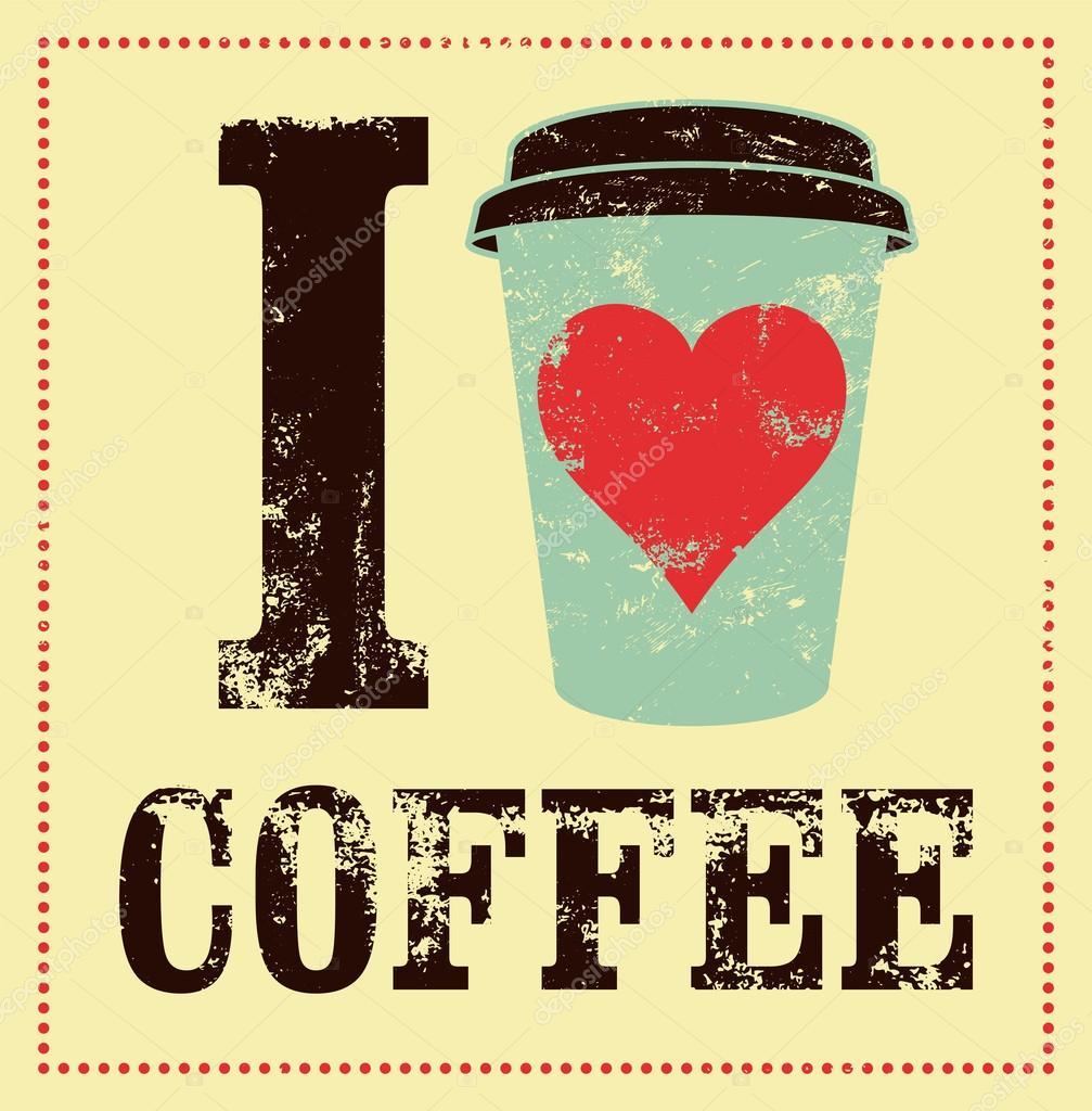 10e3a4ef73 Kávé tipográfiai vintage stílusú grunge poszter. Retro vektoros  illusztráció– stock illusztrációk