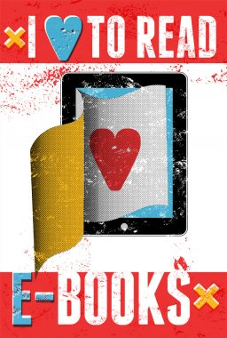 I love to read e-books. Typographic poster in grunge style. Tablet computer with pages. Vector illustration.