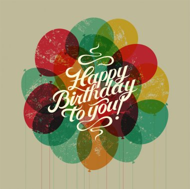 Happy Birthday to you! Typographical retro grunge Birthday Card. Vector illustration.