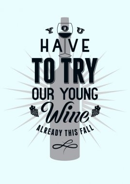 You have to try our young wine. Typographic retro style wine poster design. Vector illustration.