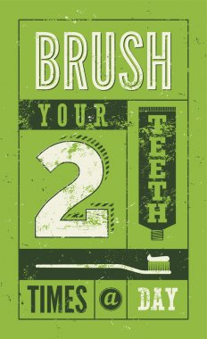 Brush your teeth two times a day. Typographic retro grunge dental poster. Vector Illustration.