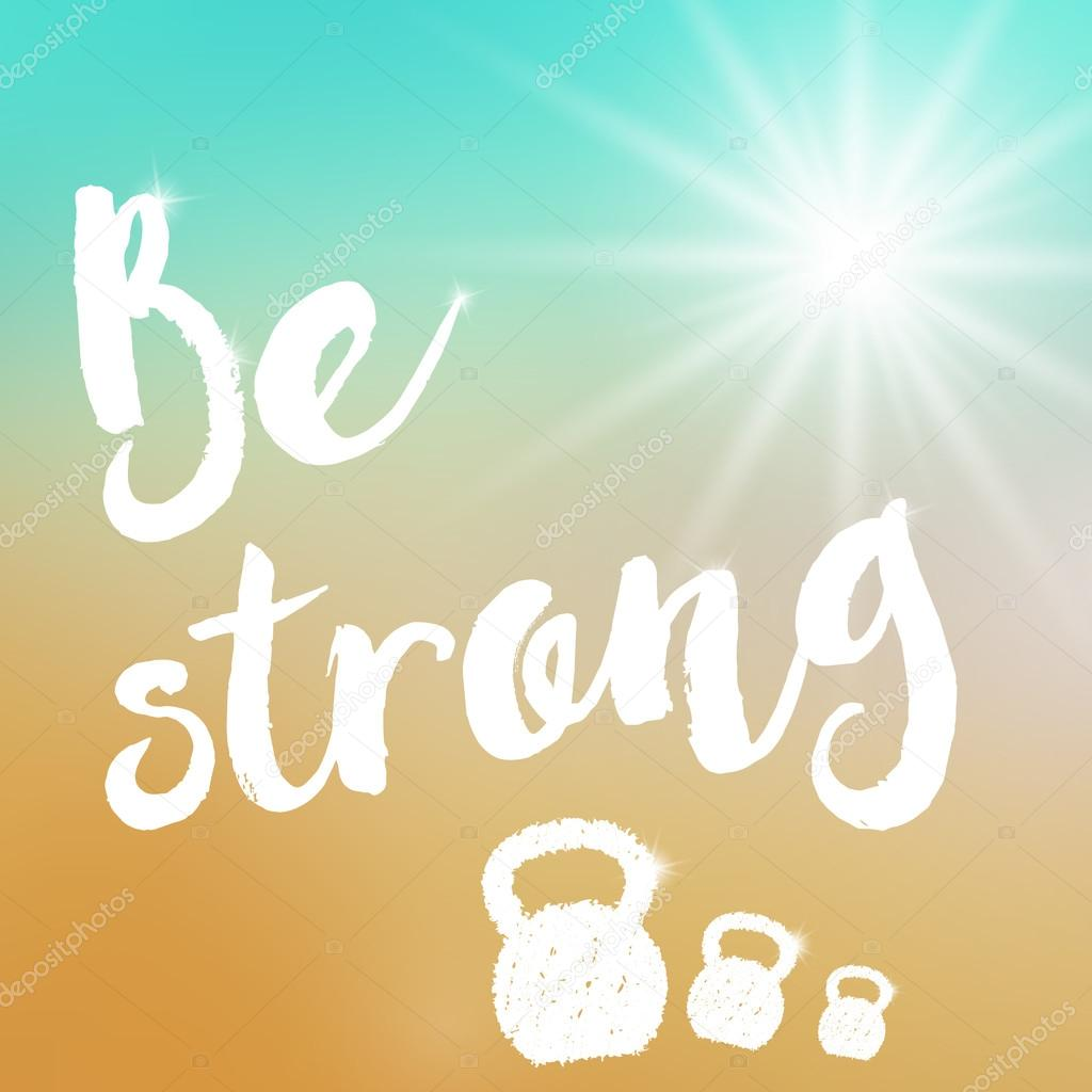 Be Strong Motivational Poster Template Stock Vector
