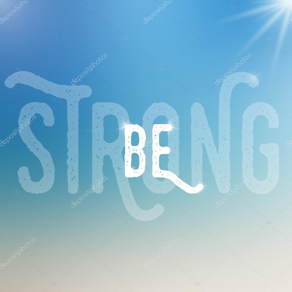 Be Strong Motivational Poster Template With Blurred Background