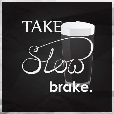 Take slow break