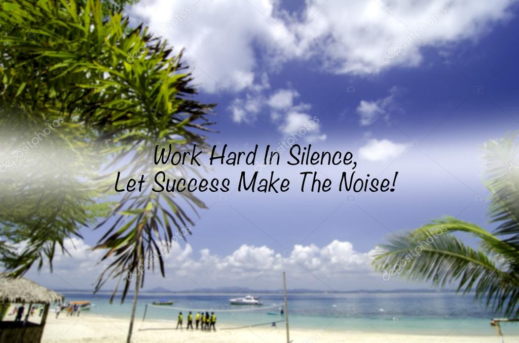 Inspiration Quote Work Hard In Silence Let Success Make The Noise