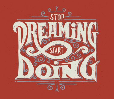 Stop dreaming - start doing