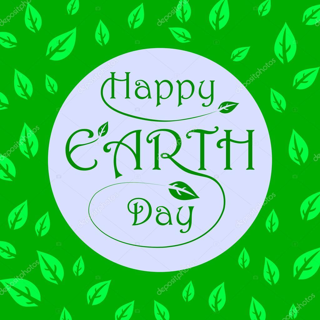 Abbildung mit glücklich Erde Tag Schriftzug und grüne Blätter ...