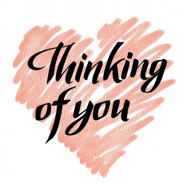 thinking of you. Hand drawn lettering.