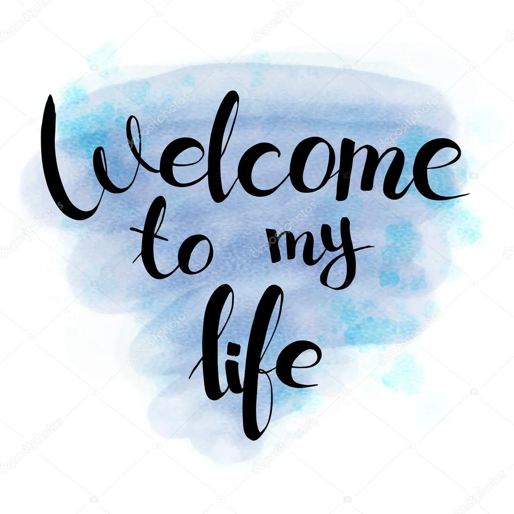 welcome to my life hand drawn lettering stock vector lexver