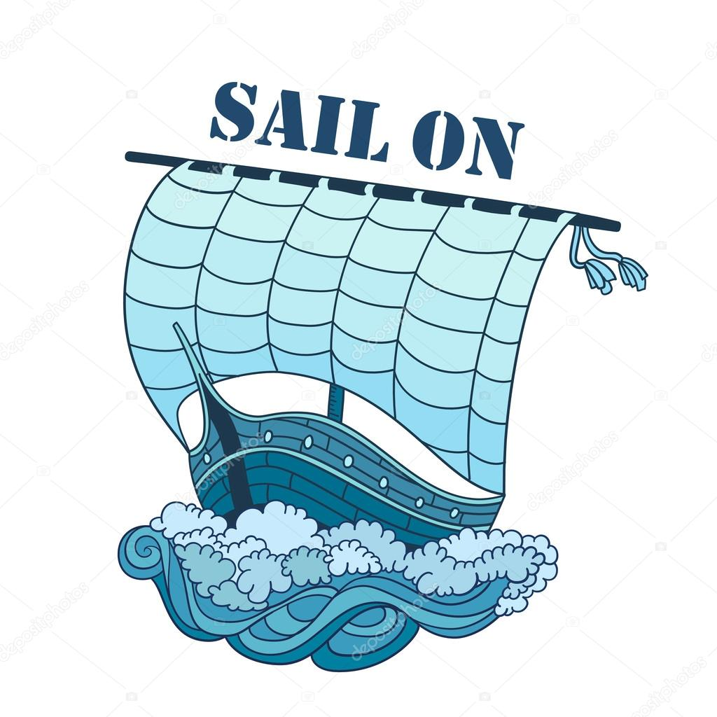 Sailing Boat on Waves, vector decorative illustration, hand drawn twirl sailboat, phrase.