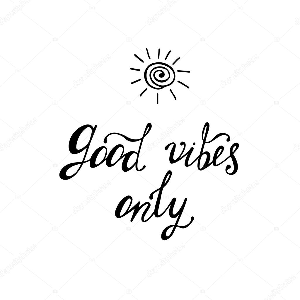Good Vibes Quotes: Good Vibes Only. Inspirational Quote About Happy.