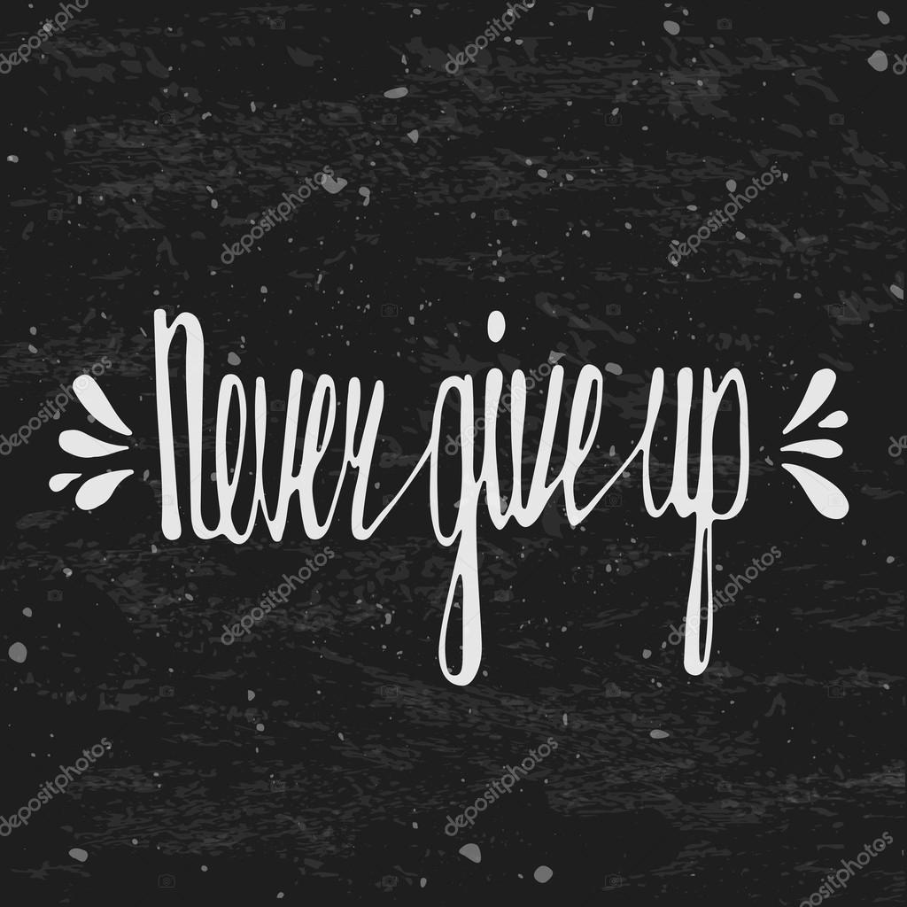 Never give up Inspirational quote — Stock Vector