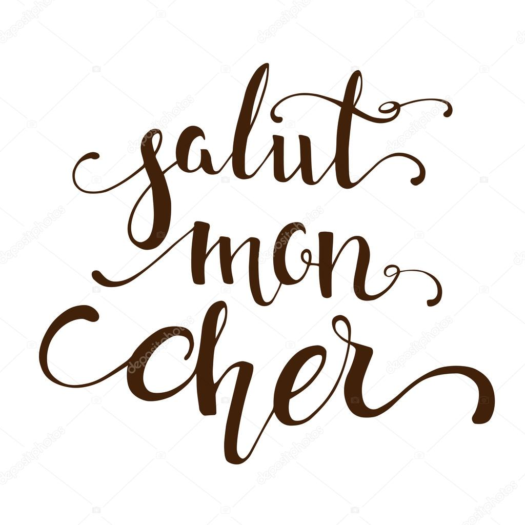 Hand drawn calligraphy phrases  Salut mon cher  French phrase  Warm