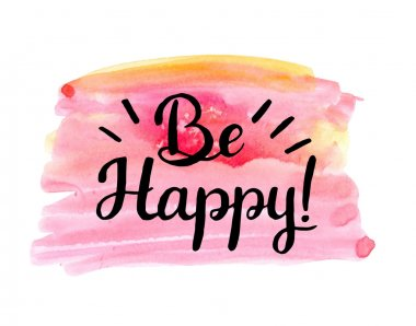 Be happy! Hand drawn quote
