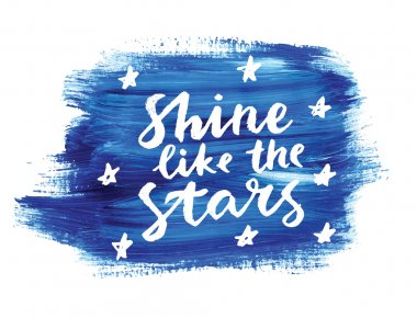 Shine like the stars.