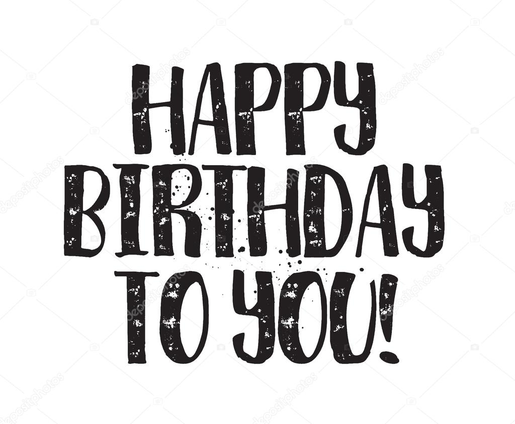 Happy Birthday To You Inscription Hand Drawn Lettering Calligraphy Vector Image By Pa3 Vector Stock 102686564