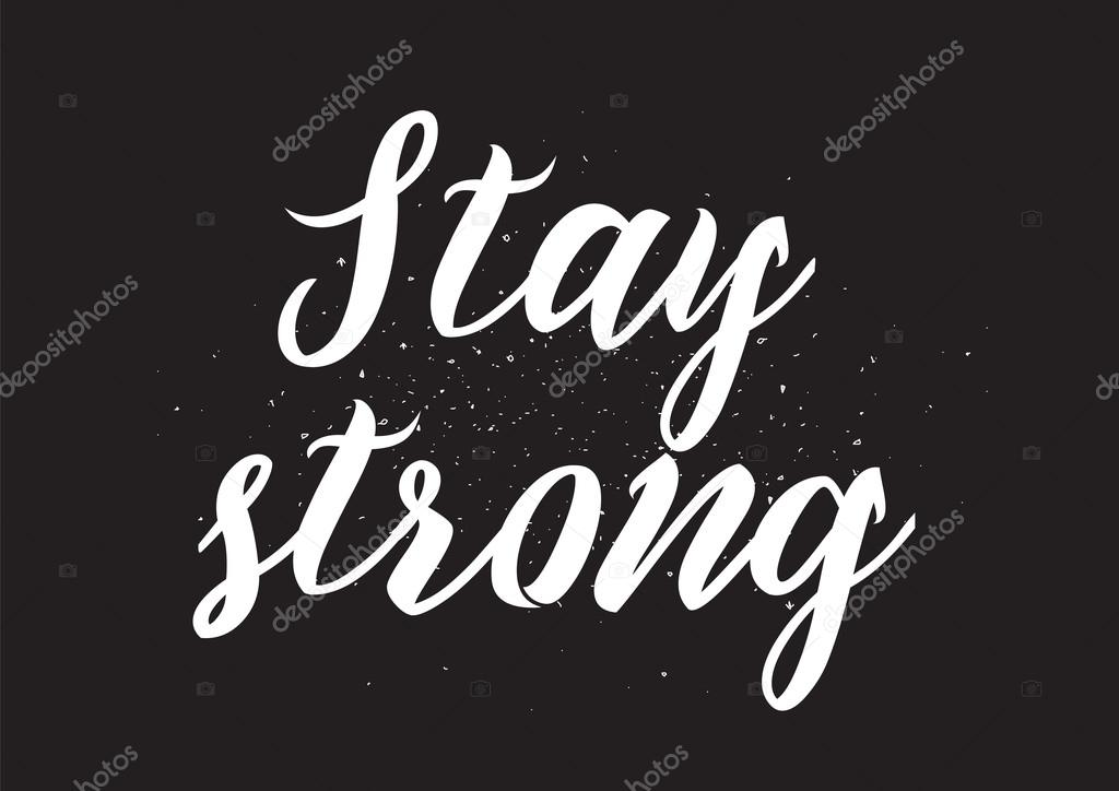 Stay strong inscription greeting card with calligraphy hand