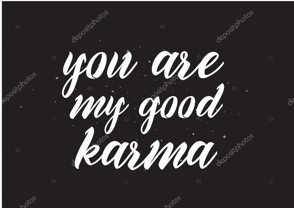 You are my good karma inscription greeting card with calligraphy