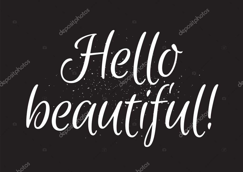 Hello beautiful inscription greeting card with calligraphy hand