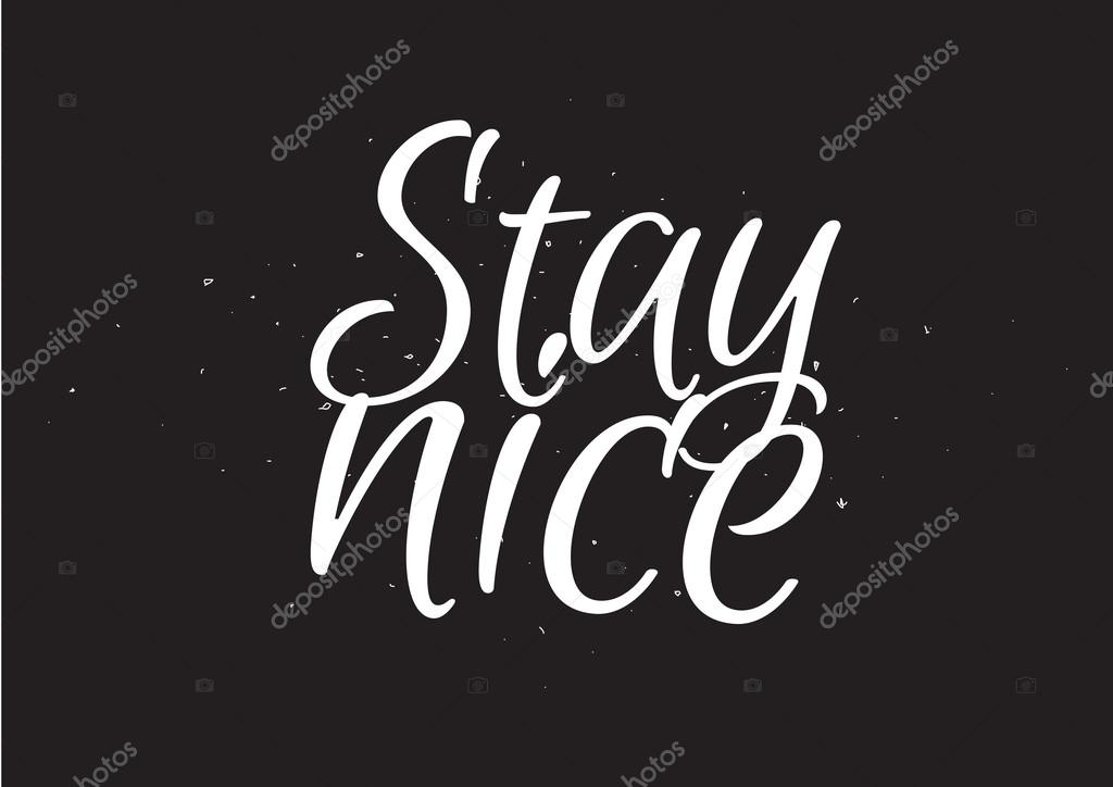 Stay nice inscription greeting card with calligraphy hand drawn