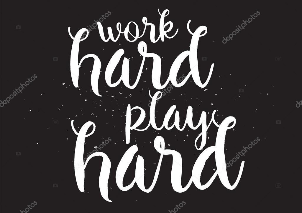 Work hard play hard inscription greeting card with calligraphy