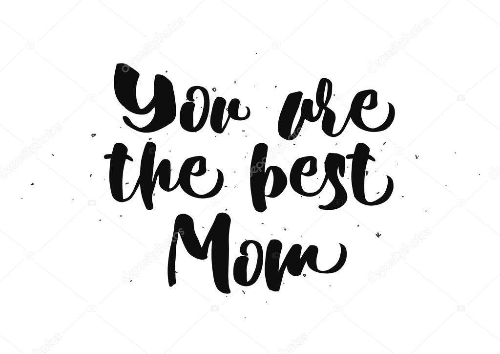 You are the best mom inscription greeting card with calligraphy