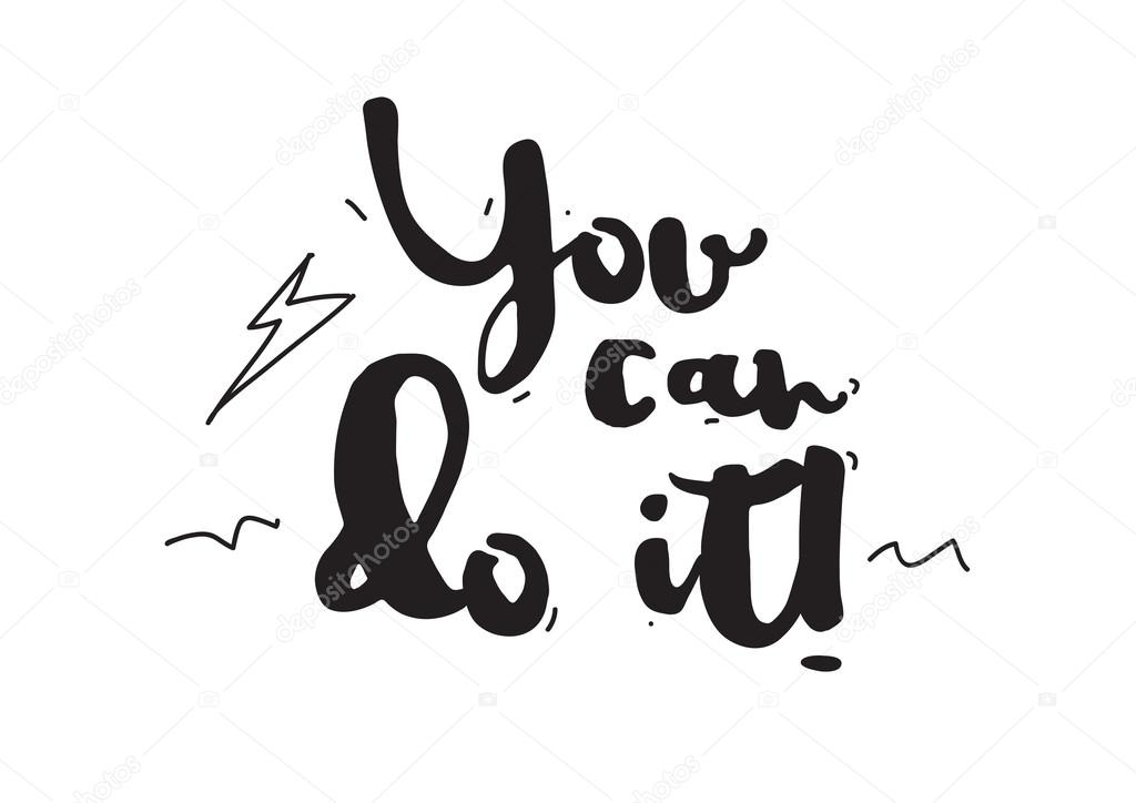 You Can Do It Card With Calligraphy Hand Drawn Design Elements
