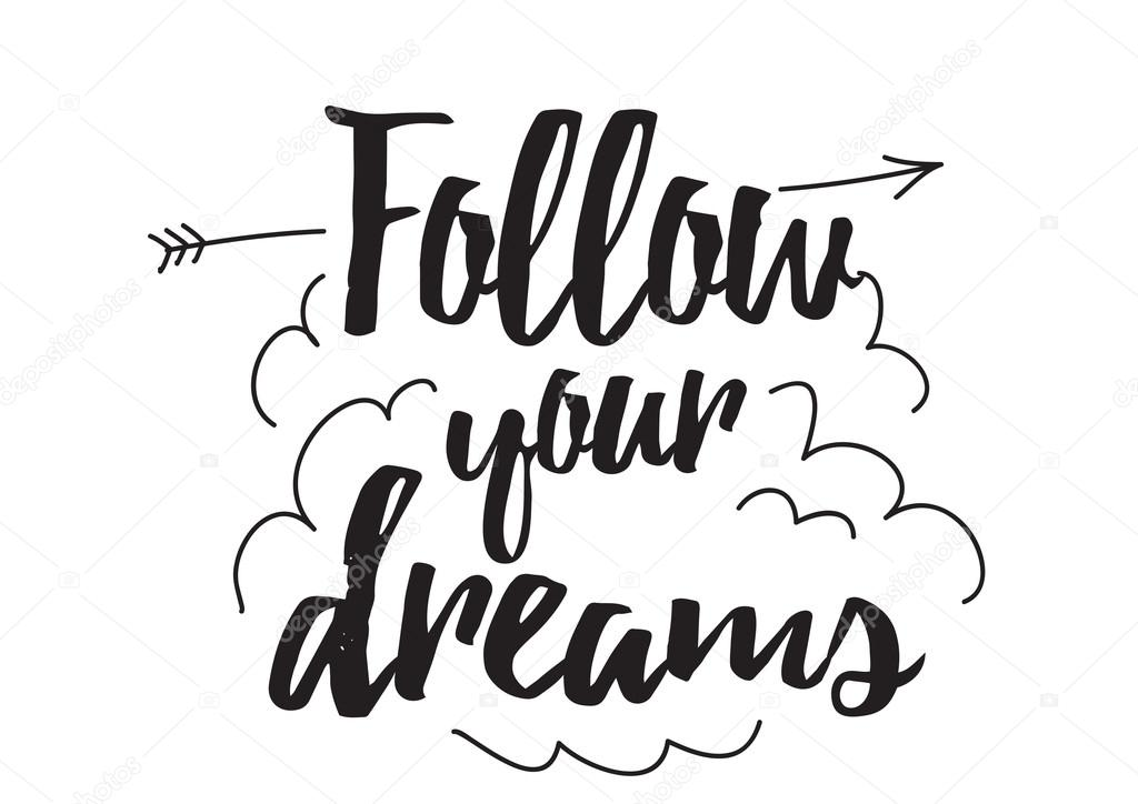 Follow your dreams. Greeting card with calligraphy. Hand ...