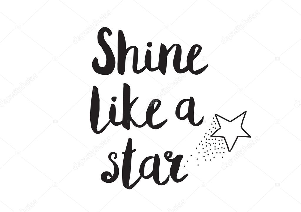 Shine Like A Star Greeting Card With Modern Calligraphy Isolated