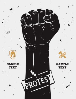 Protest poster, raised fist held in protest. Vector illustration