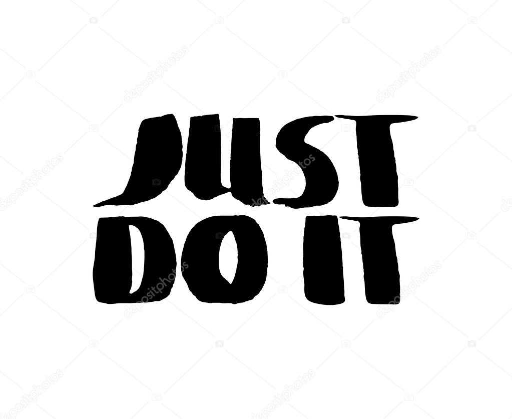 Just Do It Quotes Stencil Lettering Quotes Just Do It Isolated On A White Background