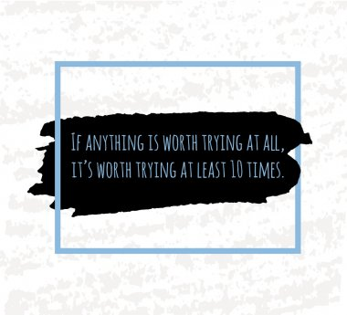 Typographic poster hand drawing in the form of quotes and phrases to raise morale and good mood are written in black ink brushes in the blue box. Vector